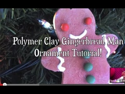 ☃Polymer Clay Gingerbread Man Ornament Tutorial!☃
