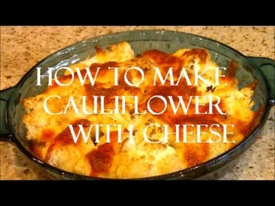 How to Make Cauliflower With Cheese