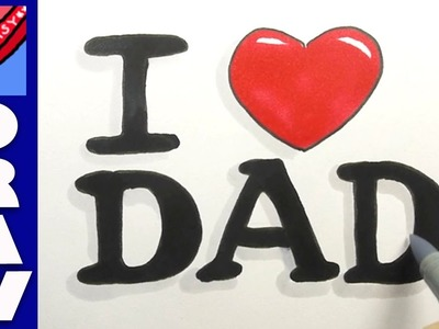 "How to write ""I heart Dad"" for Father's Day"