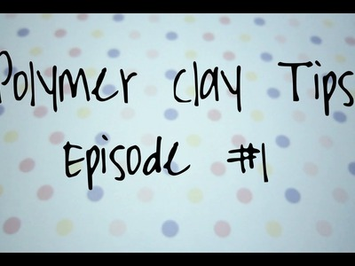 Polymer Clay Tips- Acrylic Paint (Episode #1)