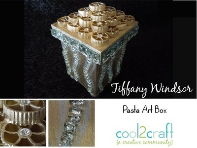 How to Make a Pasta Art Box by Tiffany Windsor