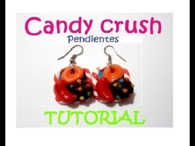 Candy Crush earrings.Pendientes polymer clay. Aretes porcelana fria paso a paso