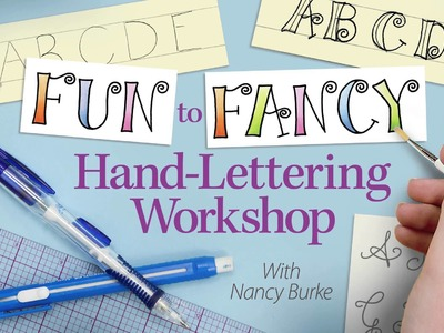 Fun to Fancy Hand-Lettering & Calligraphy Workshop -- an Annie's Online Class