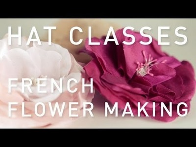 Hat Classes - Millinery How To French Flower Making Fundamentals