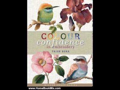 Home Book Review: Colour Confidence in Embroidery (Milner Craft Series) by Trish Burr