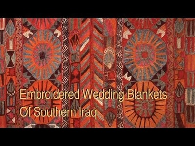 Embroidered Wedding Rugs of Southern Iraq: The 2010 Festival of Quilts, England