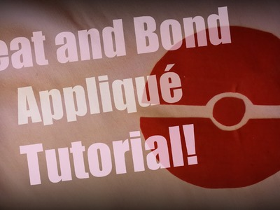 """Heat and Bond"" Applique Tutorial"