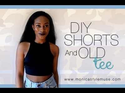 How to : Cut & Style your Old tee and Shorts