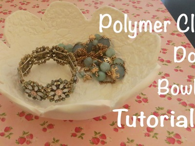 Polymer Clay Doily Bowl Tutorial