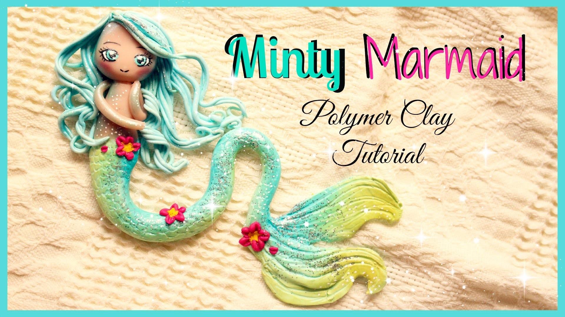 ✿ Minty Mermaid Polymer Clay Tutorial ✿
