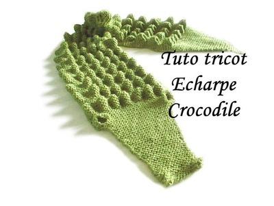 TUTO TRICOT ECHARPE CROCODILE AU TRICOT FACILE