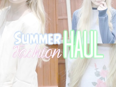 Big Summer Fashion Haul! | Topshop, DressLink, WeQueen, Rosewholesale, Sammydress & more!