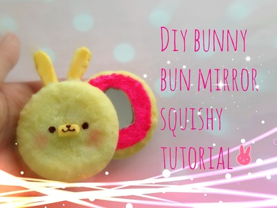 DIY Squishy mirror,  bunny bun - tutorial