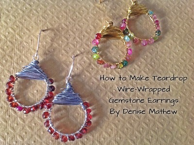 How to Make Wire-Wrapped Gemstone Teardrop Earrings