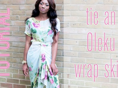 HOW TO: Tie an OLEKU TWIST or a TULIP WRAP Skirt (IRO)