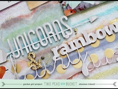 Scrap Your Stash with Shannon Tidwell: Unicorns, Rainbows, & Fairy Dust (Two Peas in a Bucket)