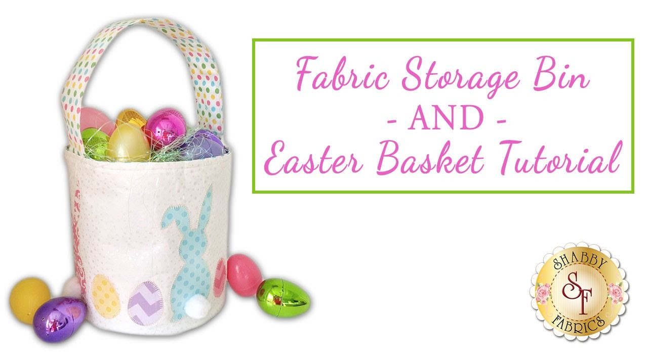 Fabric Storage Bin and Easter Bucket Tutorial | with Jennifer Bosworth of Shabby Fabrics