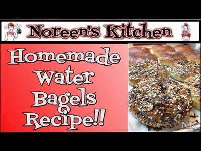 Homemade Bagels Recipe ~ Noreen's Kitchen