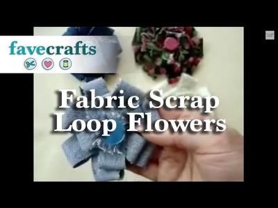 How to Make Loop Flowers from Fabric Scraps