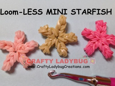Rainbow Loom-LESS MINI STARFISH EASY Charm Tutorials by Crafty Ladybug.How to MAKE