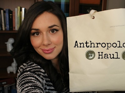 Anthropologie Haul: Clothing and Decor