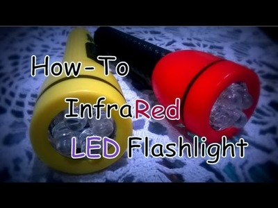 D.I.Y. Night vision flashlight (infrared led flashlight)