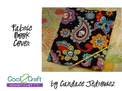 How to Make a Fabric Book Cover by Candace Jedrowicz
