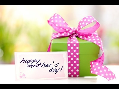 Mother's Day Gifts Ideas 2015