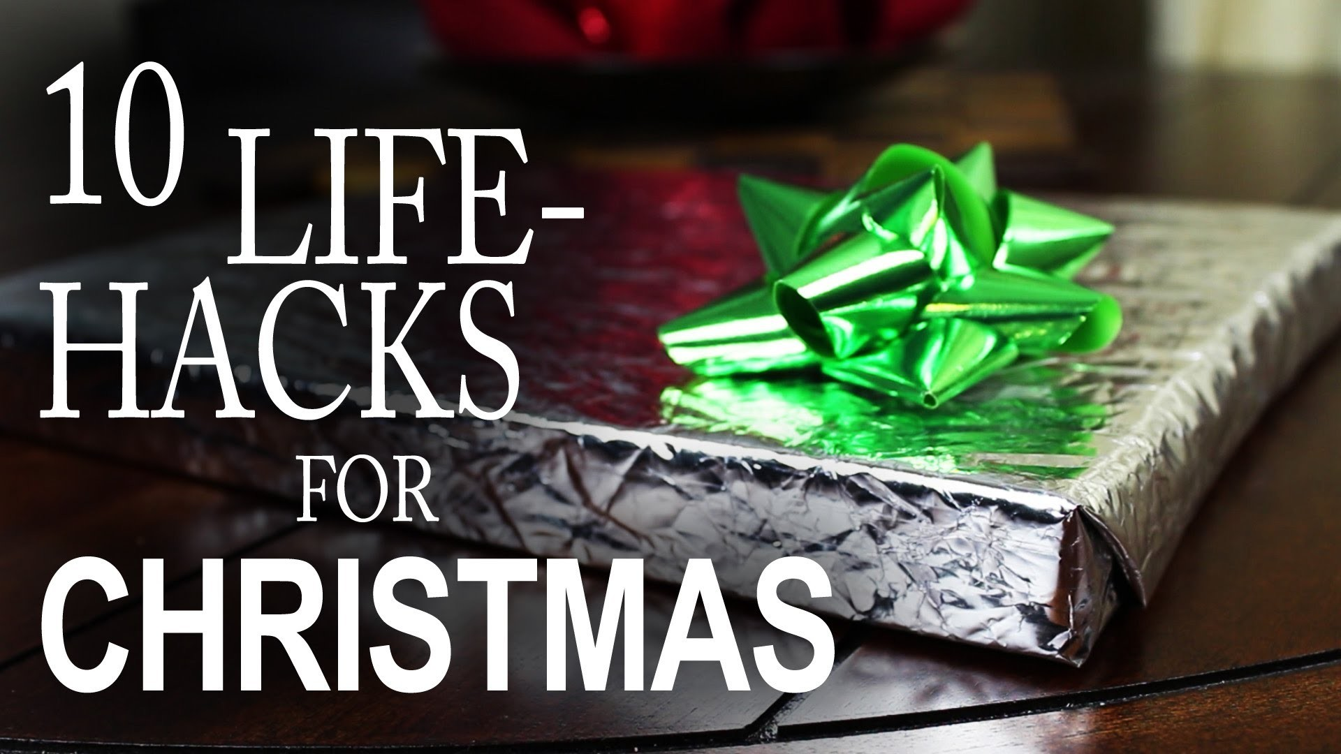 10 Life Hacks You Need To Know For Christmas!