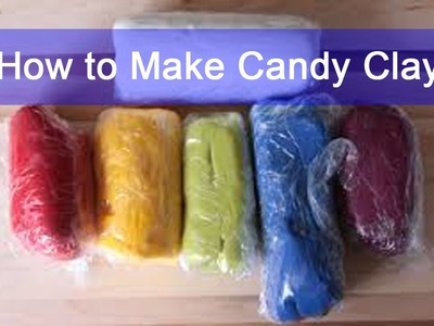 Making Candy Clay in Minutes