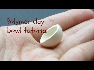 Polymer Clay Bowl Tutorial