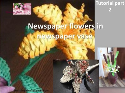 DIY - Newspaper Roses in Newspaper vase - Tutorial part 1