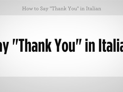 "How to Say ""Thank You"" in Italian 