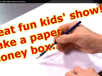 Kids show VIDEO CLIP, how MAKE A paper cube, MONEY BOX.