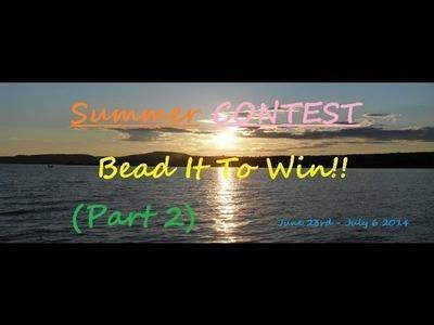 SUMMER BEADING CONTEST!!!! 2014(CLOSED)