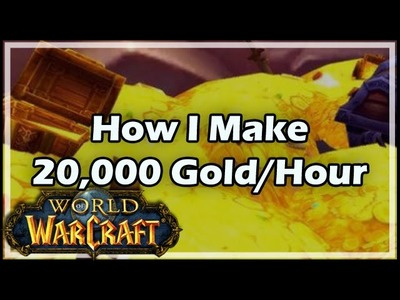 [World of Warcraft] How I Make 20,000 Gold Per Hour in WoW