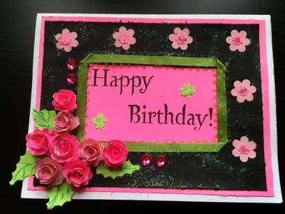 Bday card -start to finish and quilled paper Rose Tutorial.