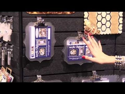 Clear Scraps -  Acrylic Clipboards -  CHA 2015