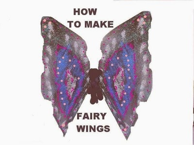 HOW TO MAKE FAIRY WINGS.