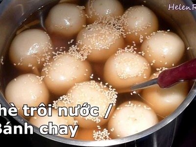 How to make Glutinous Rice Balls - Che Troi Nuoc. Banh Troi. Banh Chay