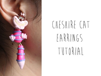 Polymer Clay Tutorial: Cheshire Cat Earrings (Alice in Wonderland)