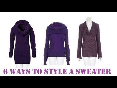 Fashion: 6 Ways to Wear a Sweater