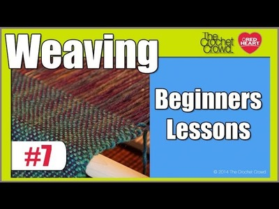 Lesson 7: Loom Weaving Series: Advancing Loom, Yarn & Tips