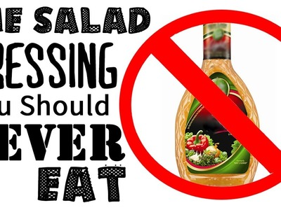 The Salad Dressing You Should NEVER Eat + 3 Healthy Alternatives