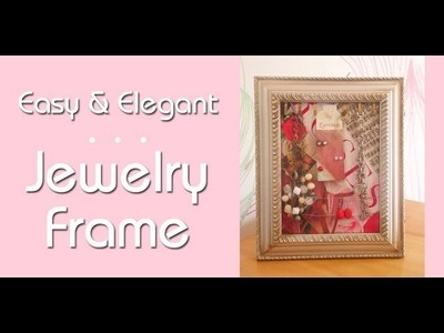 Easy & Elegant Jewelry Frame