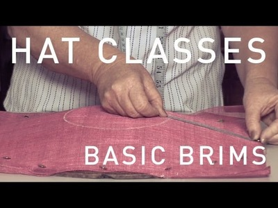 HAT CLASSES - MILLINERY HOW TO BASIC BRIMS TRAILER