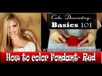 Cake Decorating 101- Coloring Red Gumpaste