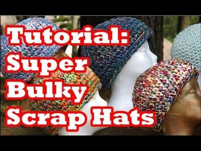 Tutorial: Super Bulky Scrap Hats