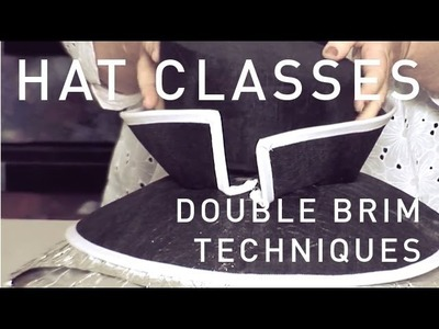 HAT CLASSES - MILLINERY HOW TO DOUBLE BRIM TRAILER