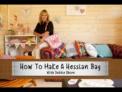 How To Make A Hessian Bag With Debbie Shore